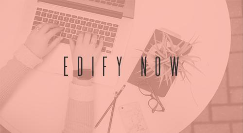 edify now